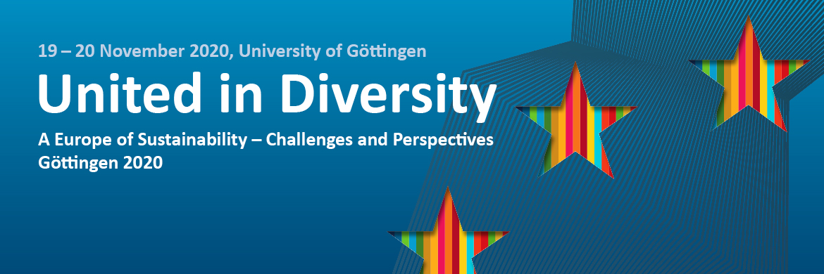 Conference: 19-20 November 2020 at University of Göttingen: United in Diversity – A Europe of Sustainability – Challenges and Perspectives